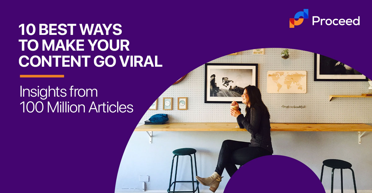 10 Best Ways to Make Your Content Go Viral – Insights from 100 Million Articles