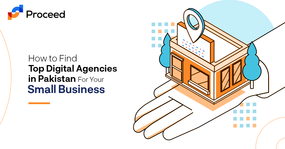 How to Find Top Digital Agencies in Pakistan for your Small Business